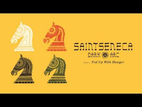 Saintseneca - Fed Up With Hunger