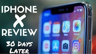 iPhone X Review: 30 Days Later!