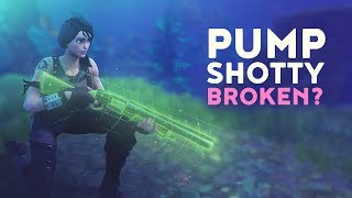 PUMP SHOTTY BROKEN? (Fortnite Battle Royale)
