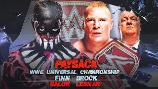 WWE Payback 2017 Finn Balor vs Brock Lesnar WWE Universal Championship Match