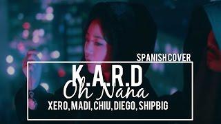 K A R D Oh NaNa Spanish Cover FT Diego Madi Chiu y ShipBigTV