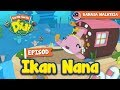 #10 Episod Ikan Nana | Didi &; Friends