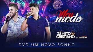 Ouça Zé Neto e Cristiano - MEU MEDO - DVD Um Novo Sonho