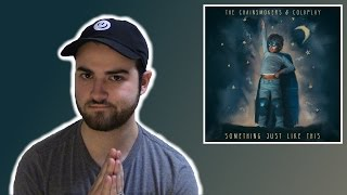 The Chainsmokers & Coldplay - Something Just Like This (Track Review)