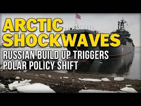 ARCTIC SHOCKWAVES: RUSSIAN BUILD UP TRIGGERS POLAR POLICY SHIFT