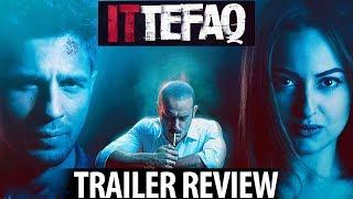 download lagu Ittefaq Trailer Reviewsidharth Malhotra, Sonakshi Sinha gratis