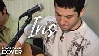 Goo Goo Dolls - Iris (Boyce Avenue acoustic cover) on iTunes‬ & Spotify
