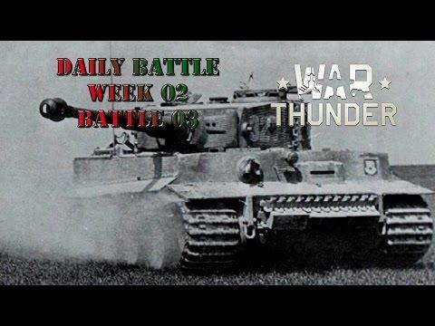 Daily Battle -- W02B03 -- War Thunder -- Heavy Metal
