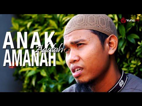 Ceramah Singkat: Anak Adalah Amanah - Ustadz Abu Usamah, Lc