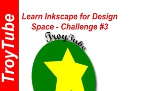 Learn Inkscape for Design Space - Challenge #3
