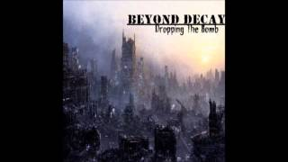 Watch Beyond Decay Dust Off Your Back video