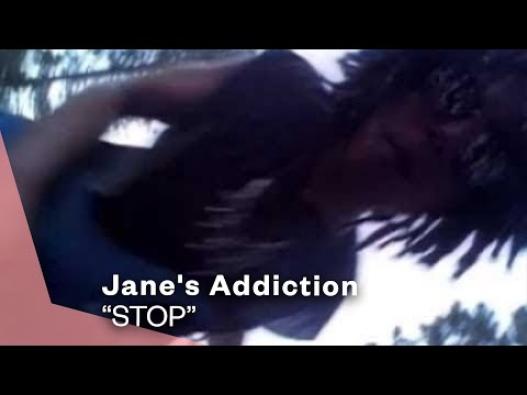 Jane's Addiction - Stop (Video)