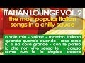 Italian Lounge Vol 2 Musica Italiana Italian Music mp3