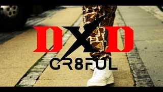 DXD GR8FUL (OFFICIAL VIDEO)