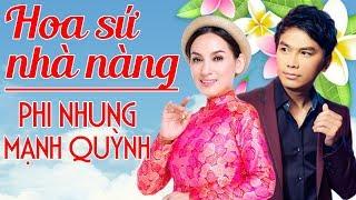 Phi Nhung Mạnh Quỳnh - Giọng Ca Nhạc Vàng Hay Nhất - Liên Khúc Hoa Sứ Nhà Nàng