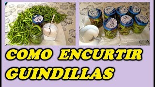 Como Encurtir y Embotar Guindillas,Chiles o Ajis /Such as pickling and blunting chillies and peppers