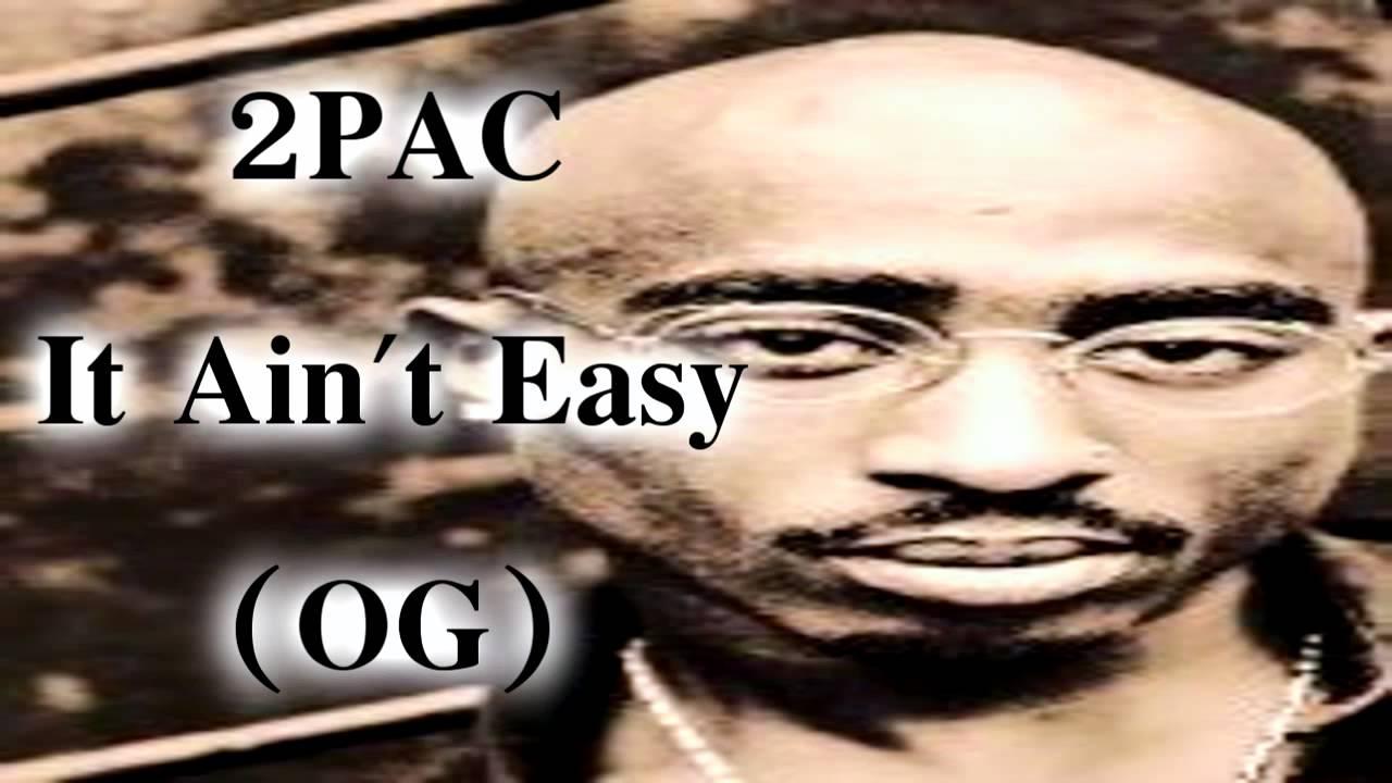 2pac - It ain't easy Lyrics - YouTube