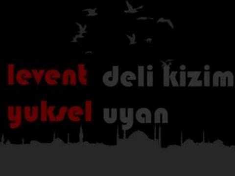 Levent Yuksel - Deli Kizim Uyan