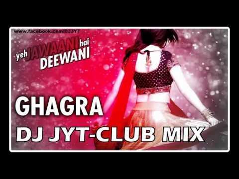 Ghagra -Ye Jawani hai Diwani Remix