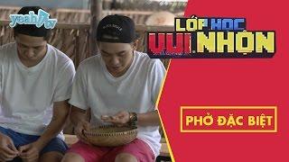 Lớp Học Vui Nhộn 132 - Phở Đặc Biệt | Thử Tài Giã Gạo | Game Show Hài Hước Việt Nam
