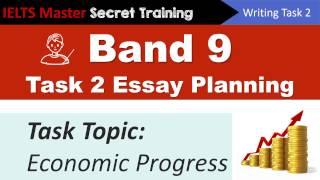 IELTS Writing Task 2 Band 9 Essay Planning - Economic Progress
