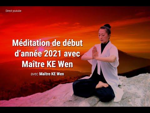 Méditation de début d'année 2021 avec Maître KE Wen