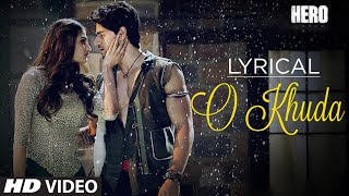 O Khuda Full Song with LYRICS | Hero | Sooraj Pancholi, Athiya Shetty | Amaal Mallik | T-Series