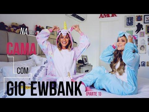 Na cama com Gio Ewbank e... Larissa Manoela (parte 1)   GIOH
