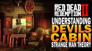 The Devils Cabin! Strange Man Theory Explained - Red Dead Redemption 2  Secrets [RDR2]