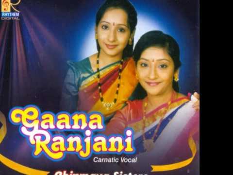 Nee bajanagana-Nayaki, Adi - Tyagaraja(Album- Gaana Ranajani)-Chinmaya Sisters