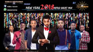 LATEST JANUARY 2018 NAIJA NEW YEAR AFRO MIX BY DJ STARBLIZZ