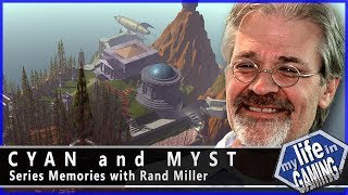 Cyan and Myst - Series Memories with Rand Miller / MY LIFE IN GAMING