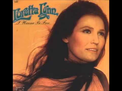 Loretta Lynn -- I Wanna Be Free