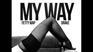 Fetty Wap - Come My Way (ft. Chip & Drake)