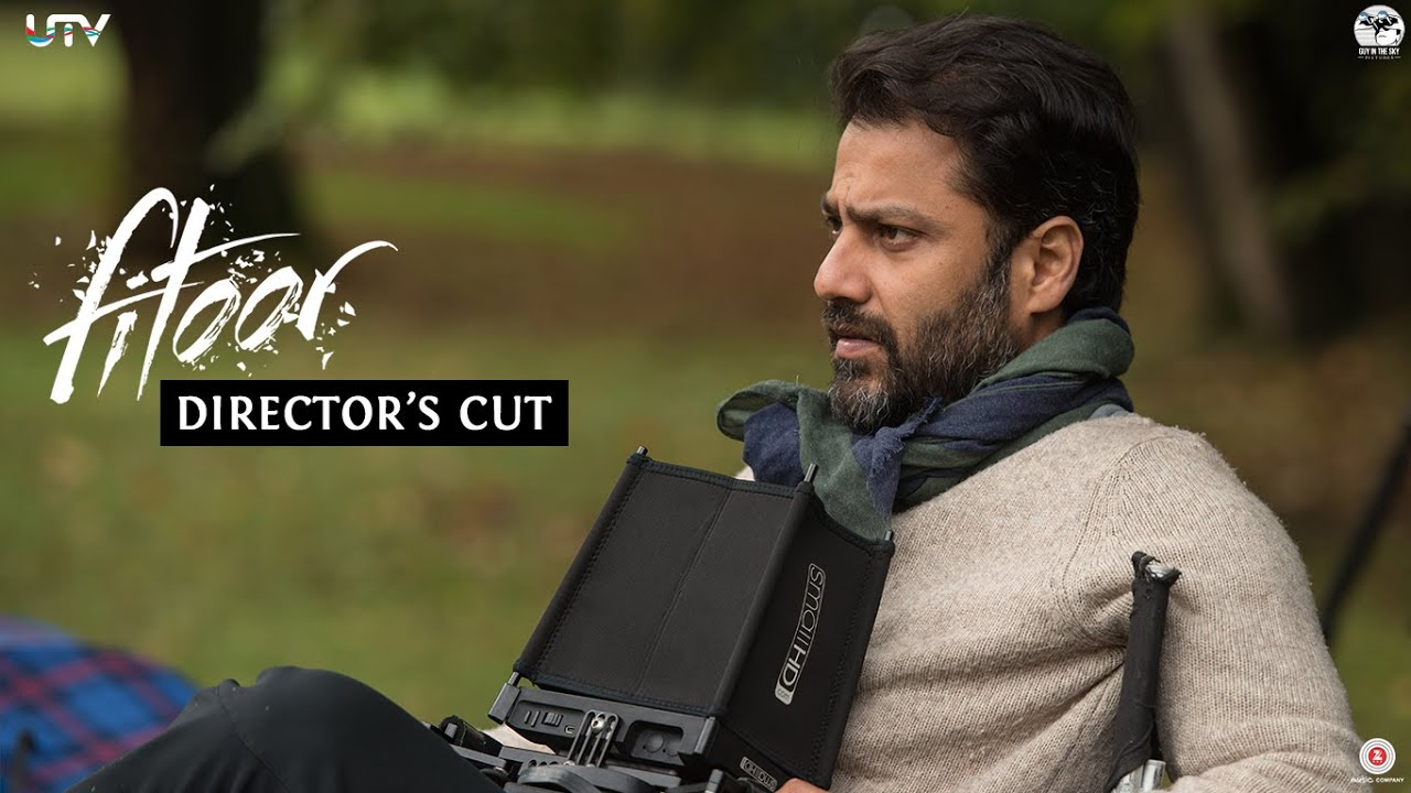 Director's Cut | Abhishek Kapoor | Fitoor | In Cinemas Feb 12