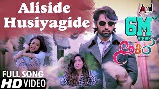 Akira | Aliside Husiyagide | Kannada HD Video Song 2016 | Anish|Adithi|Krishi | Ajaneesh B Loknath