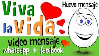 Viva La Vida | +iupiii - Amor Para Compartir En Whatsapp Facebook - Huevo Mensaje