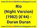 Rio (Night Version) - Duran Duran | 80s Club Mixes | 80s Club Music | 80s Dance Music | 80s Pop Hits
