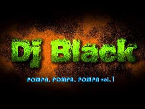 Dj Black - Pompa, Pompa, Pompa vol.1