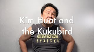 Kim Huat and the Kukubird