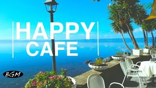 HAPPY CAFE MUSIC - Jazz & Bossa Nova Instrumental Music - Background Music