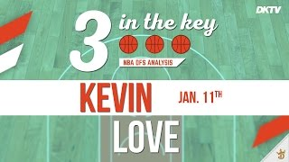 3 In The Key: Kevin Love - Jan. 11th