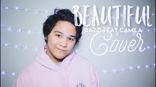 Bazzi - Beautiful feat. Camila (Cover)