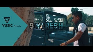DILLI WASI  | SWARESH | Latest Hindi Song 2017