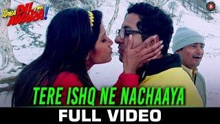 Tere Ishq Ne Nachaaya - Full Video | Hai Apna Dil Toh Awara | Sahil A, Niyati J, Vikram K & Divya C