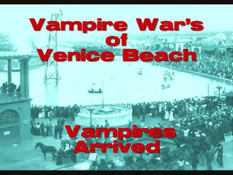 Vampire War's of Venice Beach A Lemuel Perry Film Vampires Arrived .2015.