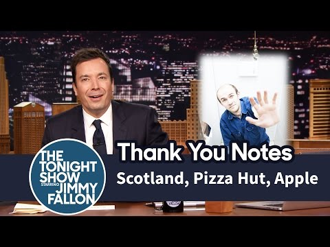 Thank You Notes: Scotland, Pizza Hut, Apple
