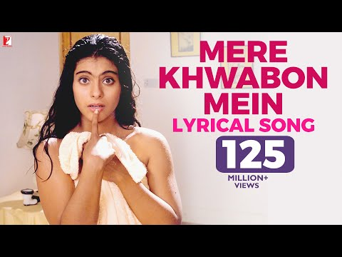 Lyrical: Mere Khwabon Mein - Full Song With Lyrics - Dilwale Dulhania Le Jayenge