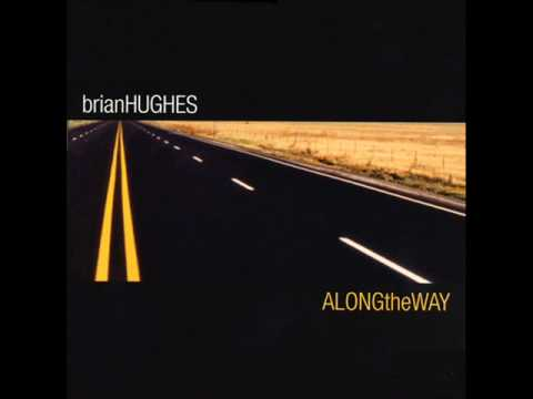 Brian Hughes - Wherever You Are