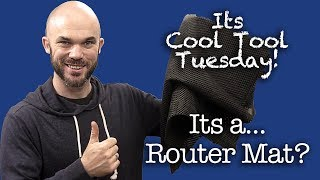 Its Cool Tool Tuesday - Its a .... Router Mat?